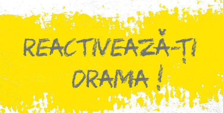 Reactivează-ți drama!
