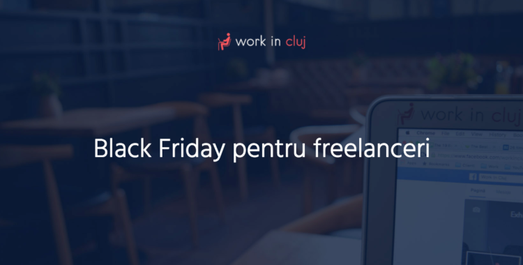 Black Friday pentru Freelanceri | 25 noiembrie 2016, Cluj-Napoca