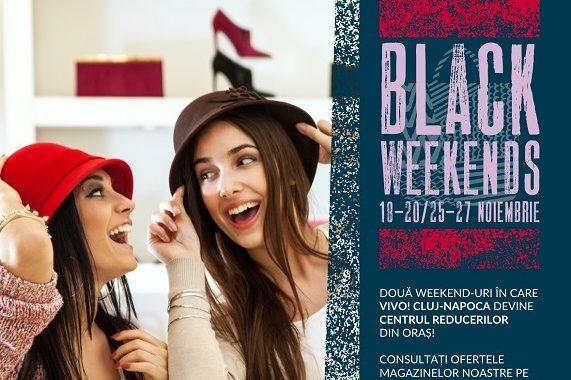 Black Weekends la VIVO! Cluj-Napoca | VIVO! Cluj-Napoca | Cluj.com