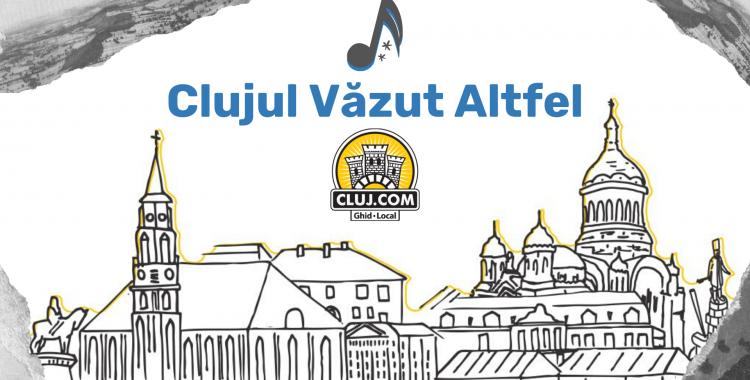 Clujul Văzut Altfel - din confortul casei