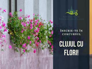 """Începe cea de-a cincea ediție """"Clujul cu flori''"""