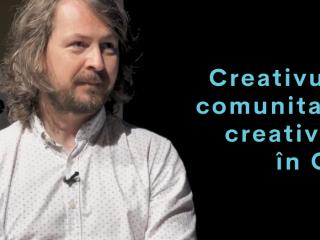 Creativul și comunitatea creativilor în Cluj – Proiect C, Episod 3