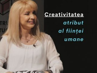 """Creativitatea, atribut al ființei umane: """"Omul este și creativ, dar și creator al propriei existențe."""" – Proiect C, Episod 6"""
