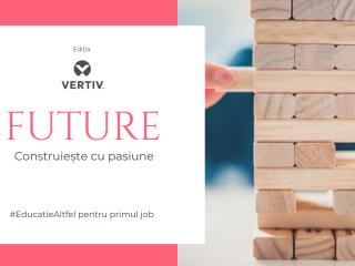 """O nouă ediție """"FUTURE – Construiește cu pasiune"""" pentru studenți și profesori"""
