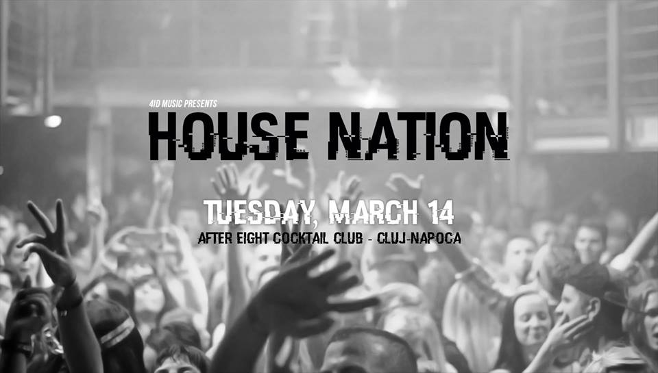 House Nation party | After Eight | Evenimente în Cluj | Cluj.com