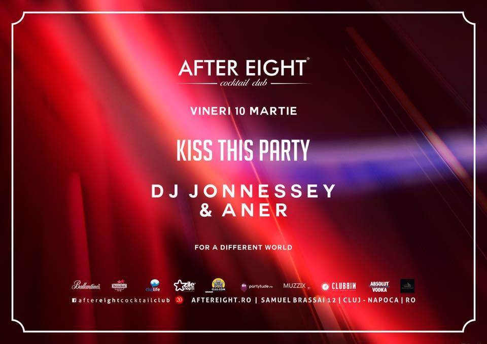 Kiss this party | After Eight | Evenimente în Cluj | Cluj.com