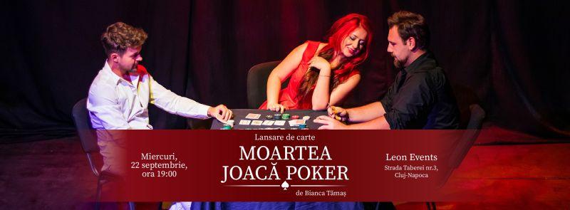 Lansare Moartea joaca Poker