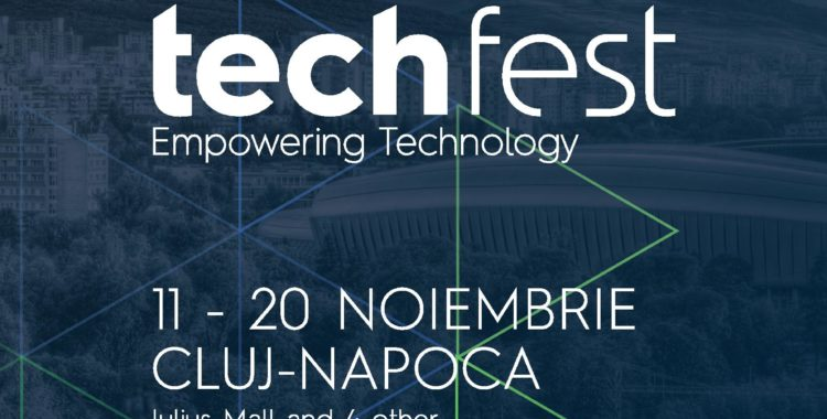 Astăzi începe TechFest - Cluj Tehnology Festival | 11 noiembrie 2016