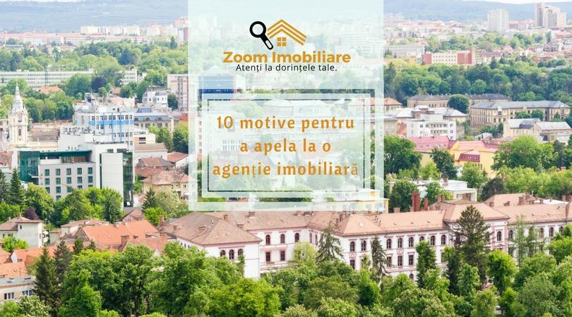 Ai de făcut tranzacții imobiliare în Cluj? 10 motive pentru a apela la o agenție imobiliară!