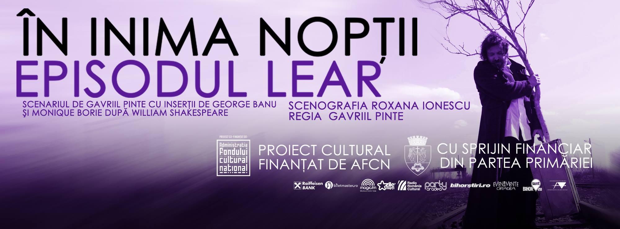 În inima nopții - episodul Lear, Oradea 2016
