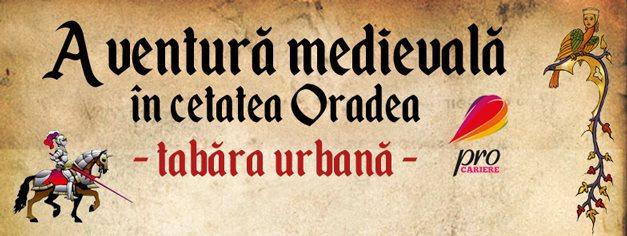 Aventură Medievală în Cetatea din Oradea