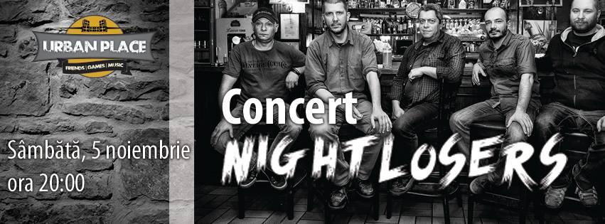 Concert Nightlosers în Urban Place