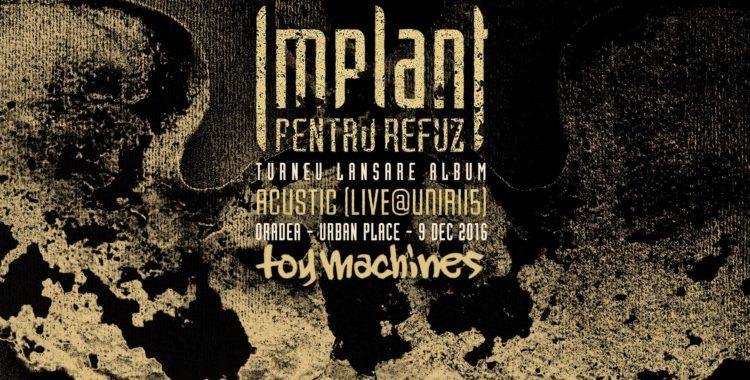 Concert: Implant pentru Refuz - lansare album