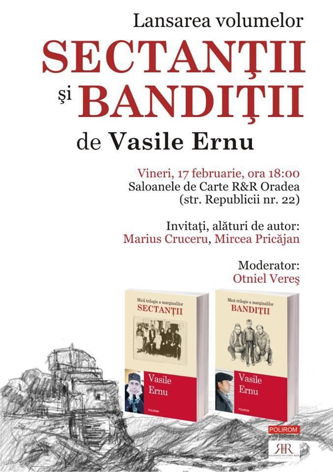 Lansare de carte: Sectanții și bandiții, de Vasile Ernu - Oradea