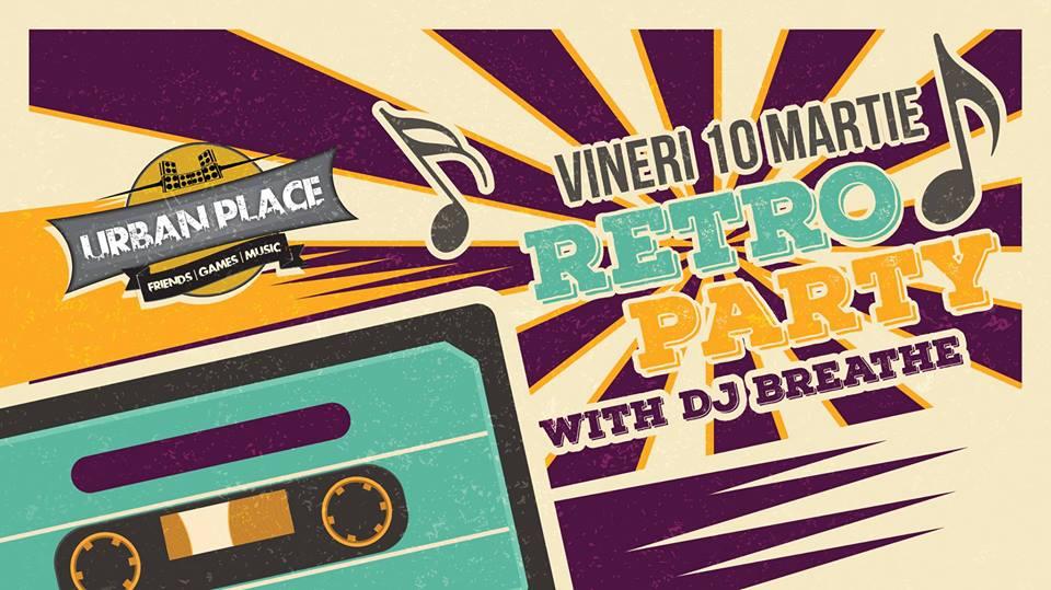 Retro Party cu DJ Breathe - Oradea