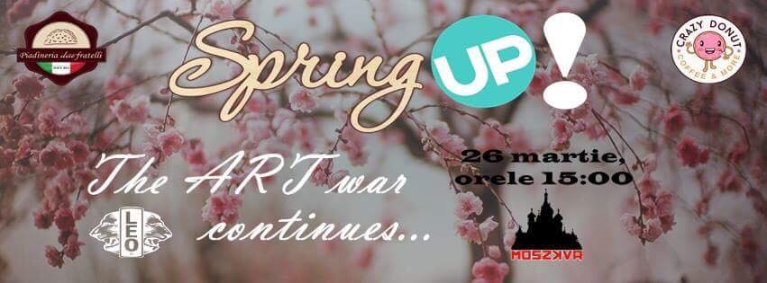 Spring Up! The art war continues... - Oradea