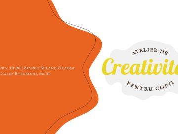 Atelier de creativitate pentru copii - Oradea