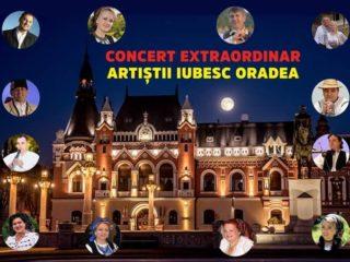 "Concert Extraordinar ""Artiștii iubesc Oradea"""
